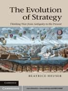 The Evolution of Strategy ebook by Beatrice Heuser
