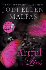 Artful Lies - This Spring it's time to fall in love with Becker: the ultimate alpha hero! ebook by Jodi Ellen Malpas