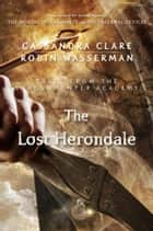 The Lost Herondale ebook by Cassandra Clare,Robin Wasserman