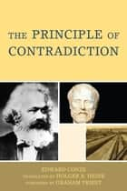 The Principle of Contradiction ebook by Edward Conze, Holger R. Heine, Graham Priest