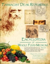 Farmacist Desk Reference Ebook 7, Whole Foods and topics that start with the letter B: Farmacist Desk Reference E book series ebook by Don Tolman