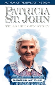 Patricia St. John Tells Her Own Story ebook by Patricia St. John