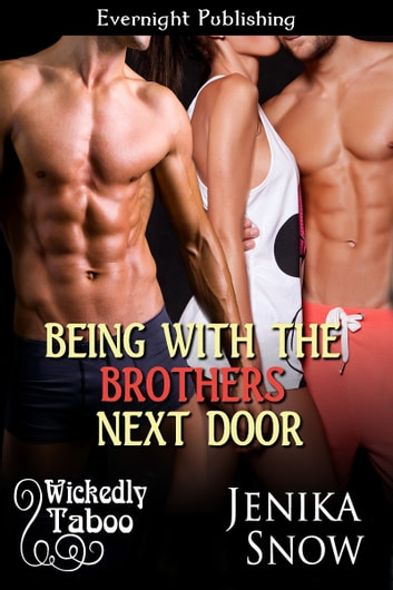 Being with the Brothers Next Door ebook by Jenika Snow