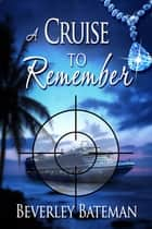 A Cruise to Remember ebook by Beverley Bateman