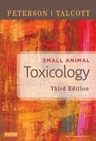 Small Animal Toxicology ebook by Michael E. Peterson,Patricia A. Talcott