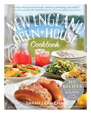 New England Open-House Cookbook - 300 Recipes Inspired by the Bounty of New England ebook by Sarah Leah Chase,Ina Garten