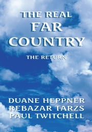 The Real Far Country ebook by Duane Heppner & Rebazar Tarzs
