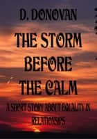 The Storm Before The Calm ebook by D Donovan
