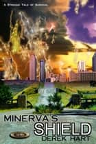 Minerva's Shield ebook by Derek Hart