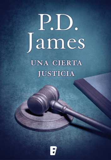 Una cierta justicia (Adam Dalgliesh 10) eBook by P.D. James
