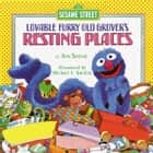 Resting Places (Sesame Street) - with Lovable, Furry Old Grover ebook by Jon Stone, Michael Smollin