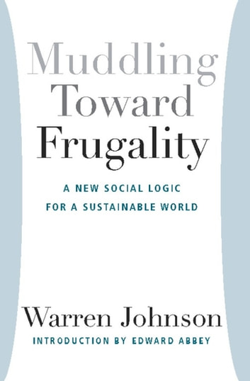 Muddling Toward Frugality ebook by Warren Johnson
