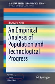 An Empirical Analysis of Population and Technological Progress ebook by Hisakazu Kato