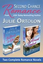 Second Chance Romance - A Boxed Set of Two Complete Novels ebook by Julie Ortolon