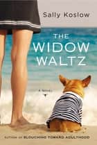 The Widow Waltz ebook by Sally Koslow