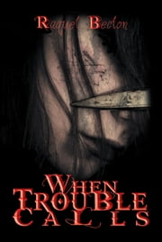 When Trouble Calls ebook by Raquel Becton