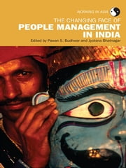 The Changing Face of People Management in India ebook by Pawan S. Budhwar,Jyotsna Bhatnagar