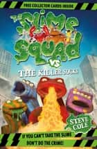Slime Squad Vs The Killer Socks - Book 5 ebook by Steve Cole