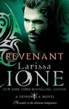 Revenant - Number 7 in series ebook by Larissa Ione