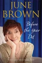 Before the Year Dot ebook by June Brown