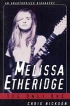 Melissa Etheridge ebook by Chris Nickson