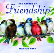 The Nature of Friendship ebook by Maryjo Koch,Jennifer Barry Designs