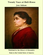 Twenty Years at Hull-House ebook by Jane Addams