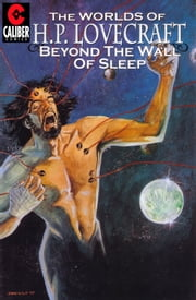 Worlds of H.P. Lovecraft #2: Beyond the Wall of Sleep ebook by Steven Philip Jones,Octavio Cariello
