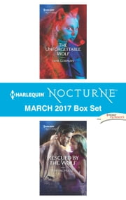 Harlequin Nocturne March 2017 Box Set - The Unforgettable Wolf\Rescued by the Wolf ebook by Jane Godman, Kristal Hollis