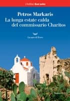 La lunga estate calda del commissario Charitos ebook by Petros Markaris