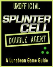 "Lunabean's Unofficial ""Splinter Cell: Double Agent"" X360 Walkthrough and Strategy Guide ebook by Schubert, Allison B."