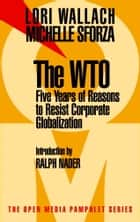 The WTO ebook by Lori Wallach,Michelle Sforza,Ralph Nader