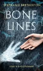 Bone Lines - The bestselling novel about our remarkable human journey ebook by Stephanie Bretherton