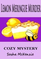 Lemon Meringue Murder: A Cozy Mystery ebook by Sasha Mckenzie