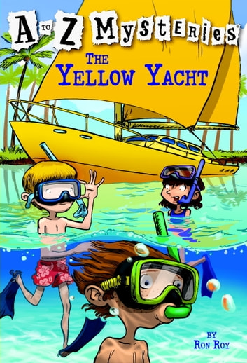 A to Z Mysteries: The Yellow Yacht ebook by Ron Roy
