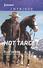 Hot Target ebook by Elle James