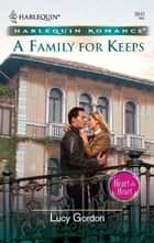A Family For Keeps ebook by Lucy Gordon
