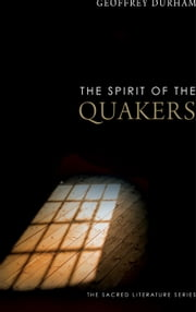 The Spirit of the Quakers ebook by Geoffrey Durham