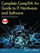 Complete CompTIA A+ Guide to IT Hardware and Software ebook by Cheryl A. Schmidt