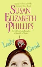 Lady Be Good ebook by Susan Elizabeth Phillips