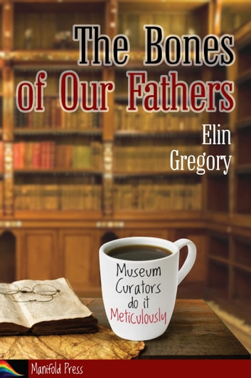 The Bones of Our Fathers ebook by Elin Gregory