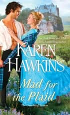 Mad for the Plaid ebook door Karen Hawkins
