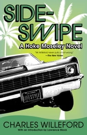 Sideswipe - A Hoke Moseley Detective Thriller ebook by Charles Willeford