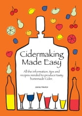 Cider Making Made Easy ebook by James Newton