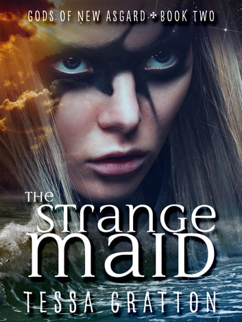 The Strange Maid ebook by Tessa Gratton
