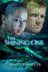 The Shining One ebook by Irene Chandler