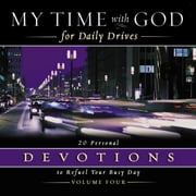 My Time with God for Daily Drives Audio Devotional: Vol. 4 - 20 Personal Devotions to Refuel Your Busy Day audiobook by Thomas Nelson
