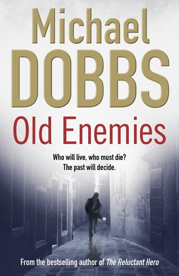 Old Enemies ebook by Michael Dobbs