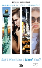 Did I Mention I Need You ? (D.I.M.I.N.Y) - tome 2 ebook by Estelle MASKAME, Maud ORTALDA