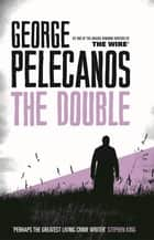 The Double eBook by George Pelecanos